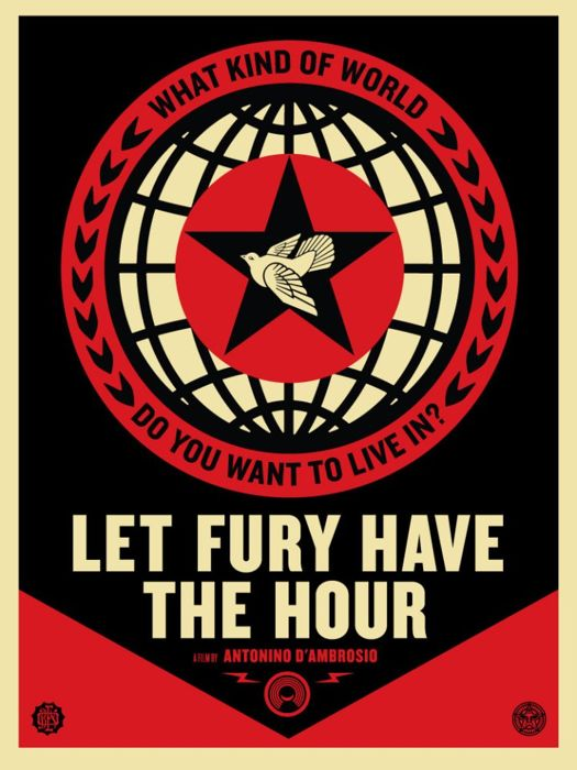 Shepard Fairey (OBEY) - Let Fury Have The Hour - Film Poster