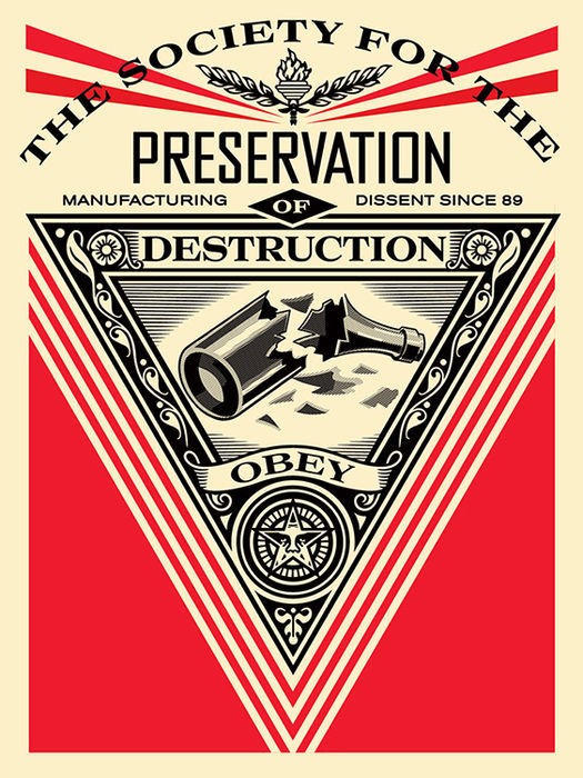 Shepard Fairey (OBEY) - The Society for the Preservation of Destruction
