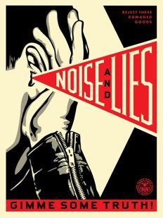 Shepard Fairey (OBEY) -  Noise and Lies