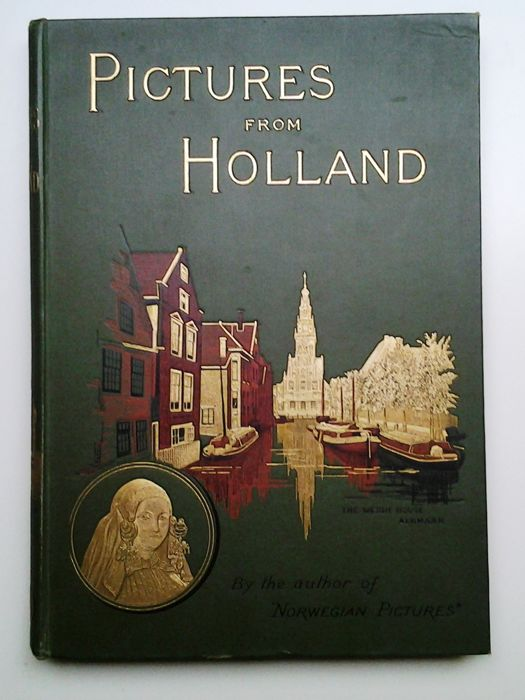 Richard Lovett, M.A - Pictures from Holland - 1887