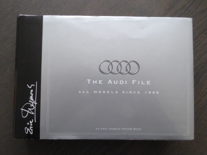 Book - Eric Dymock - The Audi File All models since 1888 - 1997