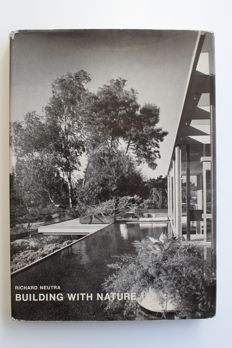 Richard Neutra - Building with Nature - 1971