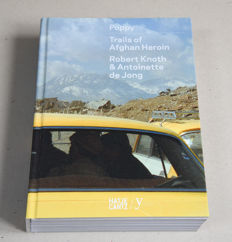 Robert Kntoh & Antoinette de Jong - Poppy Trails of Afghan heroin - 2012