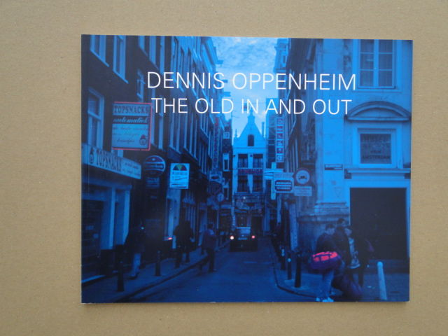 Dennis Oppenheim  - The old in and out - Rare publication - 1995