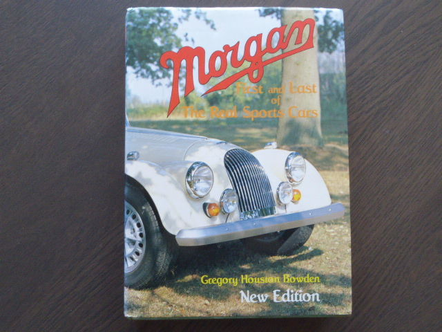 Book - Gregory Houston Bowden - Morgan First and lat of The real sports cars - 1986