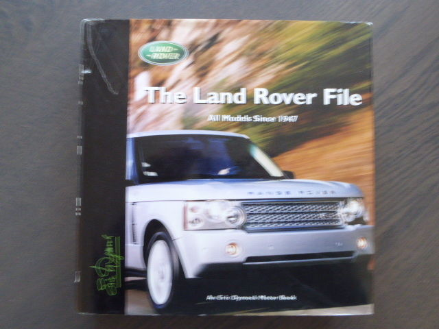 Book - Eric Dymock - The Land Rover File All models since 1947 - 2006