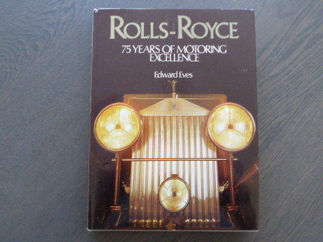 Book; Edward Eves - Rolls Royce 75 years of motoring excellence - 1979