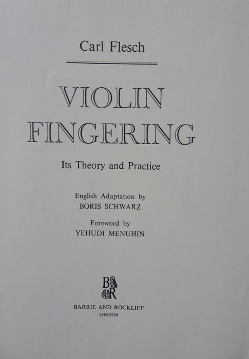 Carl Flesch: Violin Fingering. Its Theory and Practice.