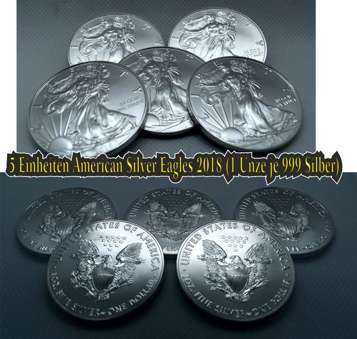 5 units of American silver eagles 2018 (1 ounce per 999 silver)