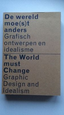 The World Must Change: Graphic Design and Idealism - 1999