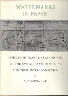 Churchill, W.A. - Watermarks in Paper. In Holland, France, England etc. in the XVII and  XVIII and their Interconnection - 1967