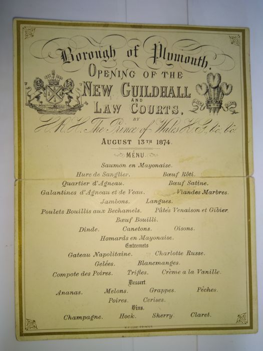 Historic menu Borough of Plymouth opening of the new Guildhall  and Law Courts -August 13 1874  by HRH the Prince of Wales, later King Edward VII