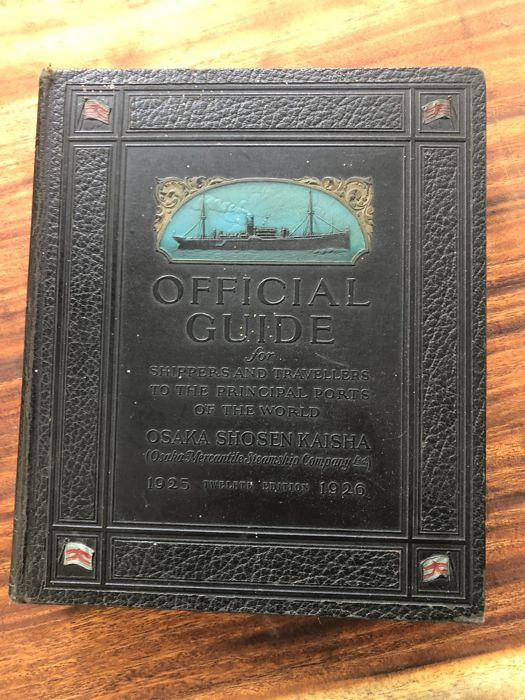Osaka Shosen Kaisha - Official guide to the principal Ports of the world - 1925