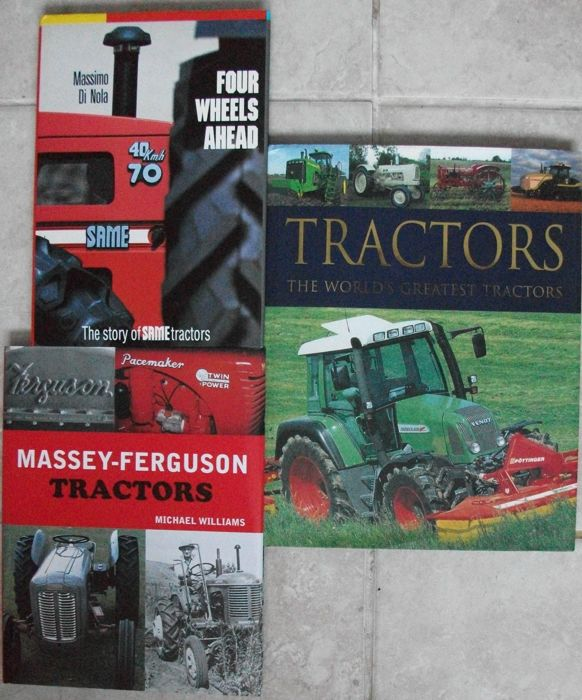 3 X Books Tractors Massey-Ferguson/ Four Wheels Ahead The Story Of Same Tractors/The Worlds Greatest Tractors
