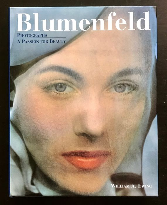 William A. Ewing - Blumenfeld Photographs A Passion For Beauty - 1996