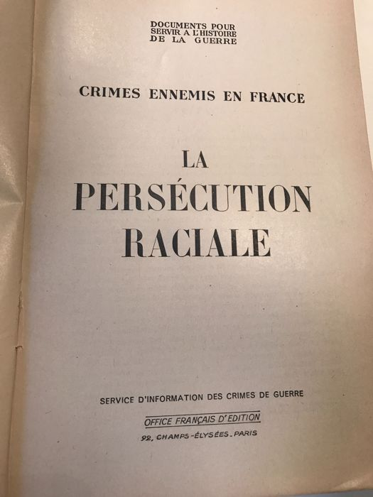 La persécution Raciale Crimes ennemis en France 1939-1945