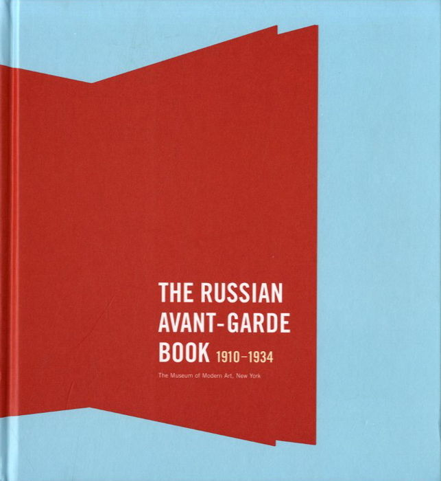 Margit Rowell, Deborah Wye - The Russian Avant-Garde Book 1910-1934 - 2002