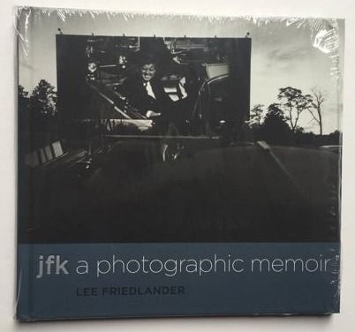 Lee Friedlander - JFK. A Photographic memoir - 2013