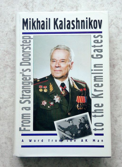 M. Kalashnikov - From a Stranger's Doorstep to the Kremlin Gates (signed copy) - 1997