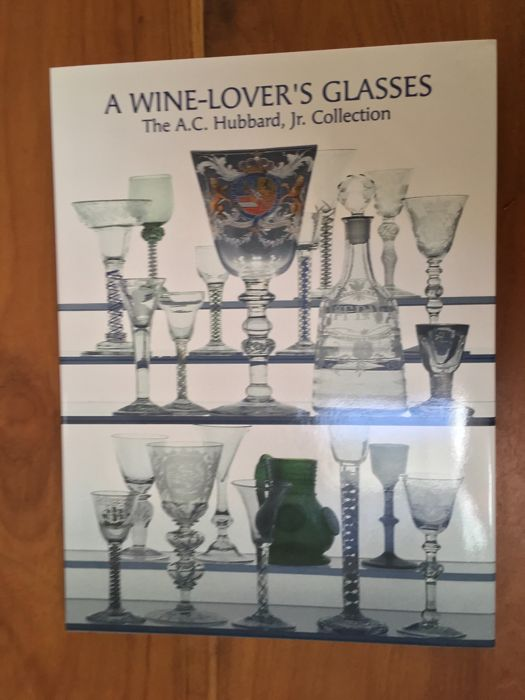 Book : A Wine-Lover's Glasses - The A.C. Hubbard, Jr. Collection