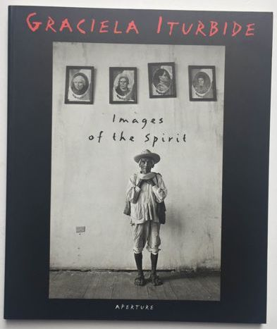 Signed; Graciela Iturbide - Images of the Spirit - 2006