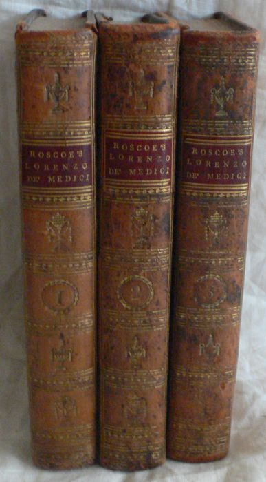 William Roscoe - The life of Lorenzo de' Medici called the magnificent - 1803