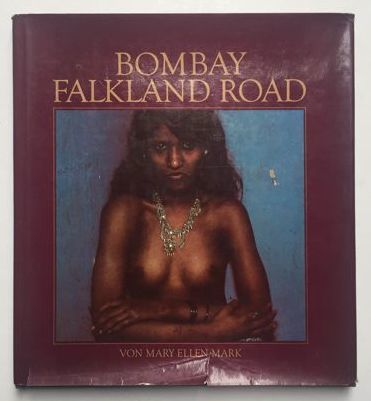 Signed; Mary Ellen Mark - Bombay Falkland Road - 1981