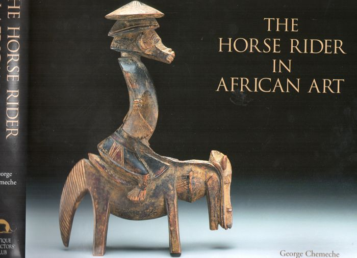 George Chemeche - The Horse Rider in African Art - 2011.