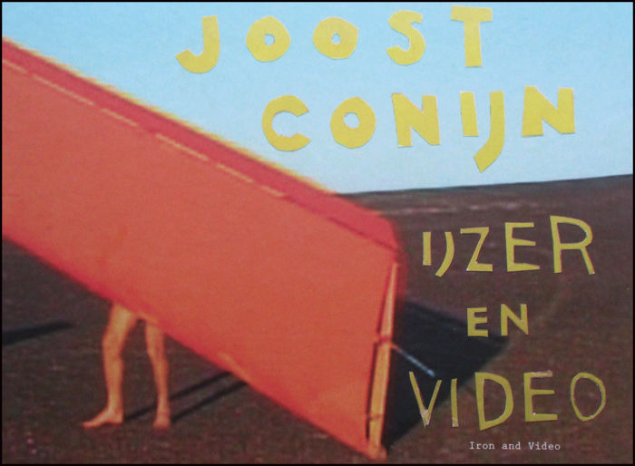 Joost Conijn - IJzer en video / Iron and Video - 2007