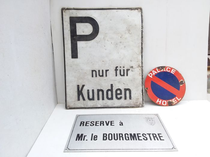 "Old metal sign ""reserve à Mr. le bourgemestre"". plastic ""p nur fur kunden"" and enamel sign ""palace hotel"" - Belgium - circa 1985."