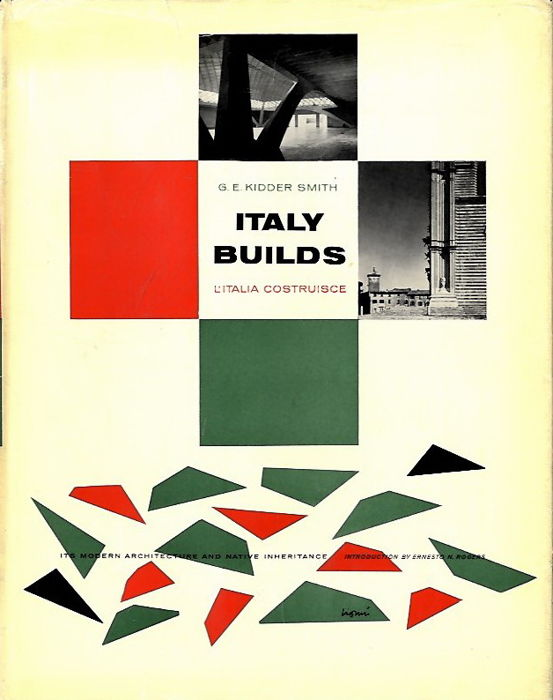 G. E. Kidder Smith - Italy Builds / L' Italia Costruisce - 1956