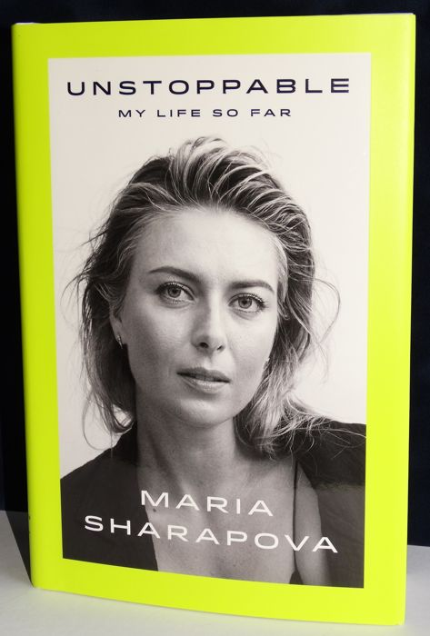 Maria Sharapova original signed book - Unstoppable My Life So Far + Certificate of Authenticity