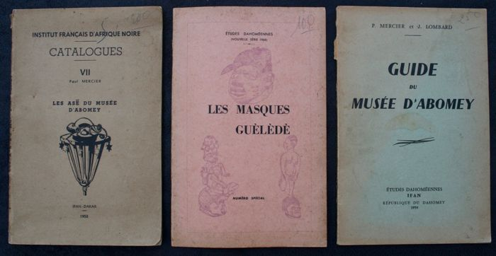 Les masques Guélédé of Jacques Bernolles - OE - French - 1966 - very rare - Les asê du Musée d'Abomey of Paul Mercier - OE - French - 1952 - Guide du Musée d'Abomey of P Mercier & J. Lombard - OE - French - 1959