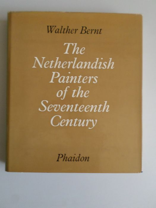 Walther Bernt -  The Netherlandish Painters of the Seventeenth Century - 1969