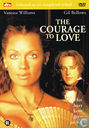 The Courage to Love