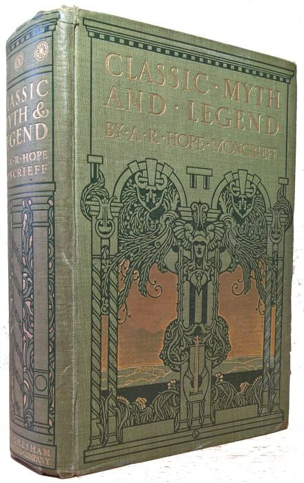 A. R. Hope Moncrieff - Classic Myth and Legend - 1920