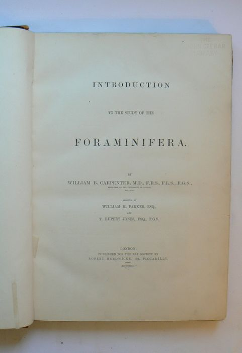 W.B. Carpenter, assisted by W. Parker and T. Jones - Introduction to the study of the Foraminifera - 1862