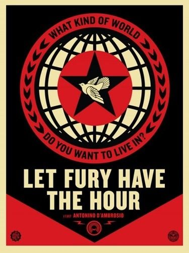 Shepard Fairey (OBEY) - Let Fury Have The Hour
