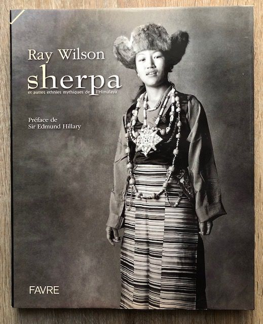 Signed; Ray Wilson - Sherpa et autres ethnies mythiques de l'Himalaya - 2004