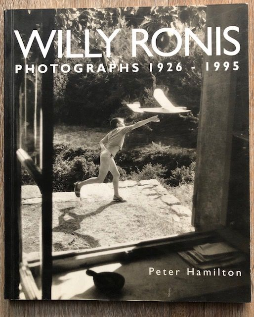 Signed; Peter Hamilton - Willy Ronis Photographs 1926-1995 - 1995