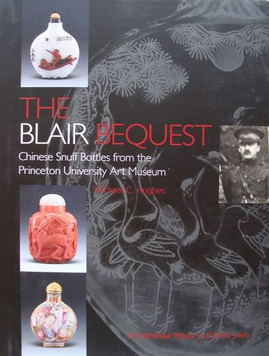 Michael Hughes - The Blair Bequest - Chinese Snuff Bottles from the Princeton University Art Museum  - 2002