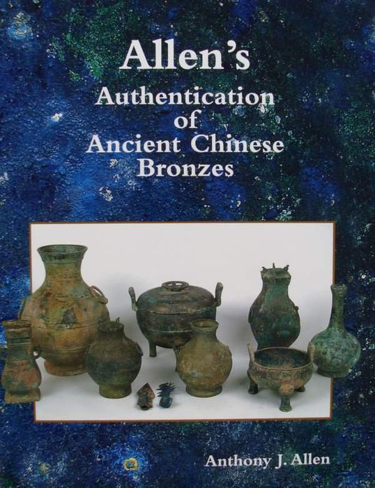 Anthony J. Allen  - Authentication of Ancient Chinese Bronzes  - 2001