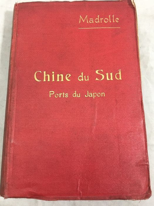 Claudius Madrolle - Chine Du sud Ports du Japon Guides Madrolle - 1904