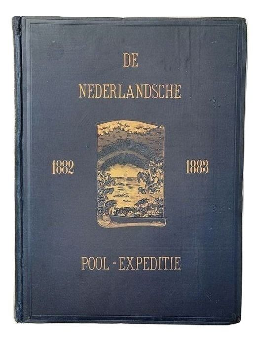 Dr. Maurits Snellen - De Nederlandsche Pool-Expeditie 1882-83 - 1886