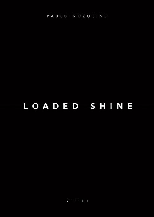 Paulo Nozolino - Loaded Shine - 2018