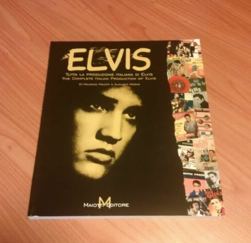 Elvis Presley - The complete italian production of Elvis - Book - 2005/2005