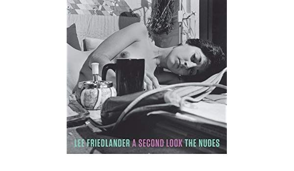 Lee Friedlander - A second look. The Nudes - 2013