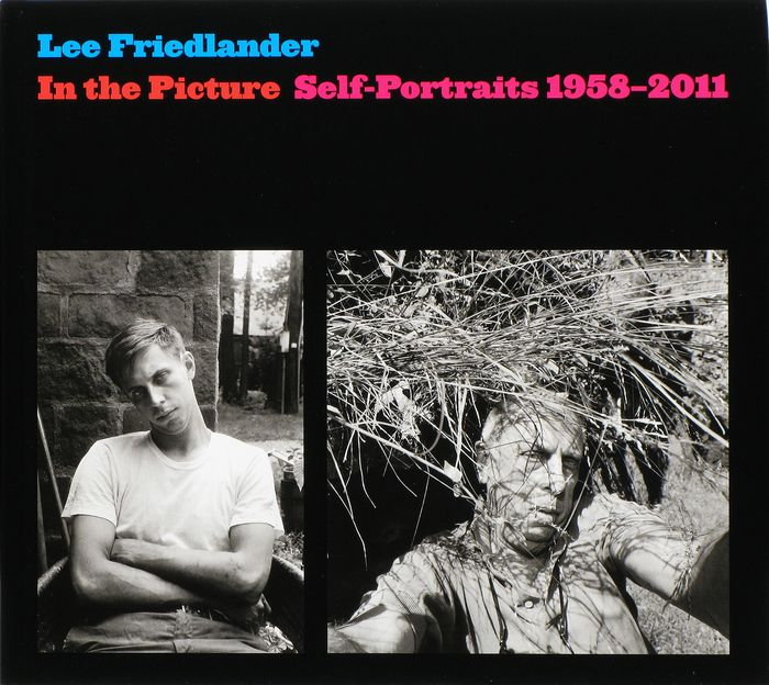 Lee Friedlander - In the Picture. Self-Portraits, 1958-2011. - 2011
