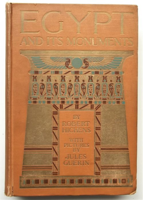 Robert Hichens / Jules Guérin - Egypt and its Monuments - 1909