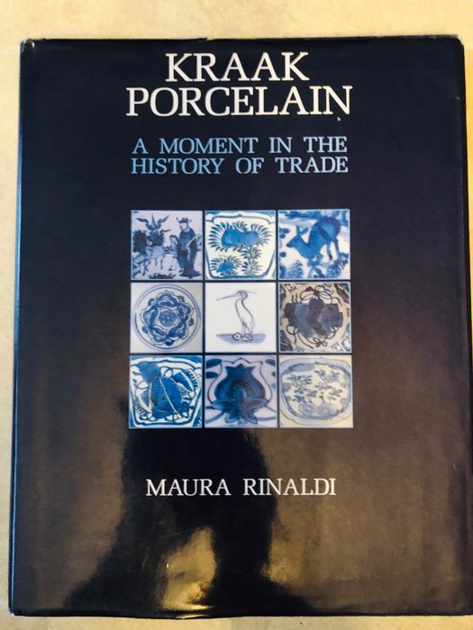 Maura Rinaldi - Kraak porcelain a moment in the history of trade - 1989